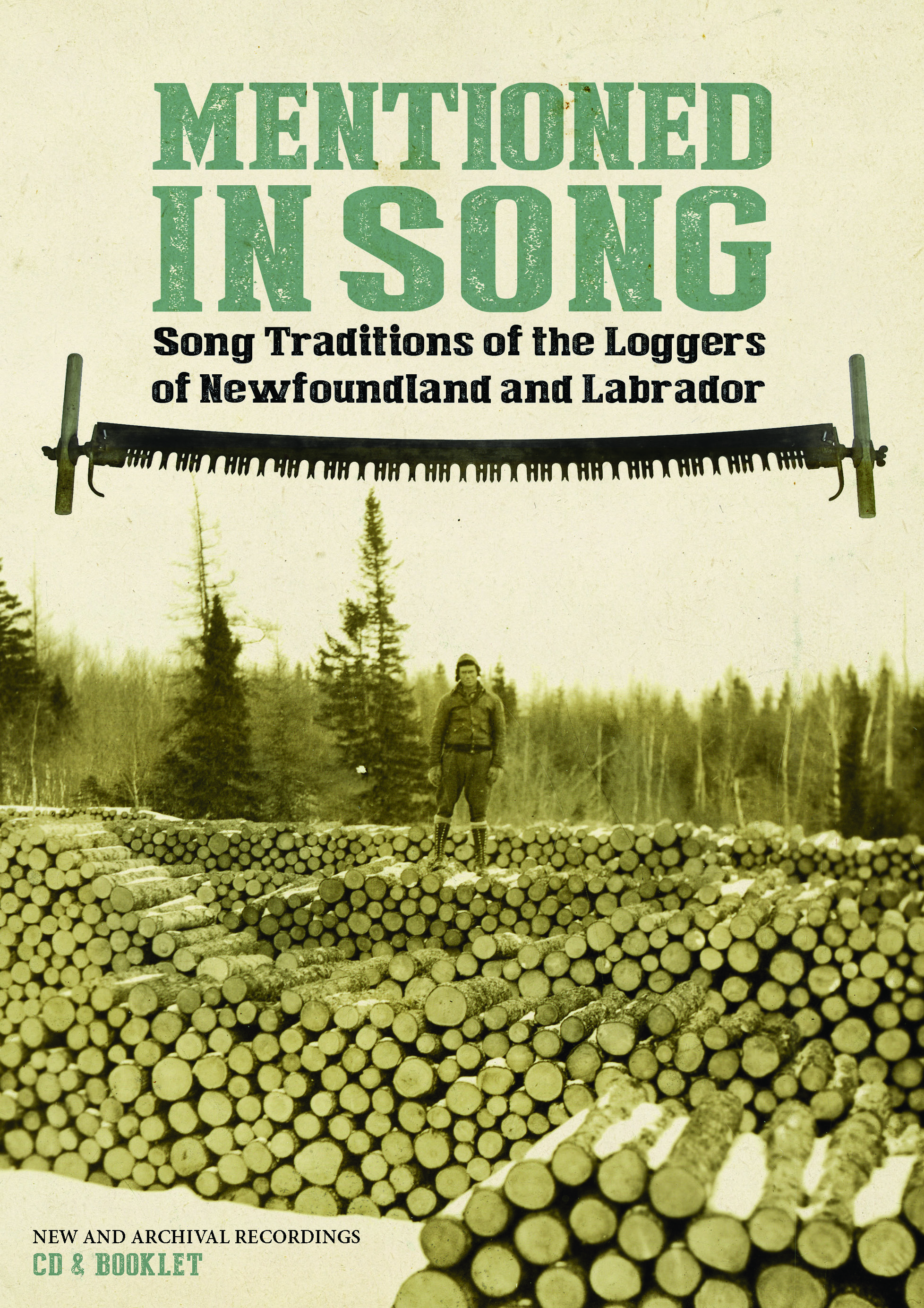 Mentioned in Song: Song Traditions of  the Loggers of Newfoundland and Labrador