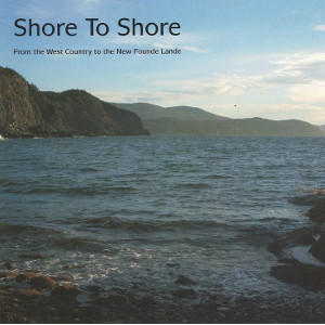 Shore to Shore: From the West Country to the New Found Lande